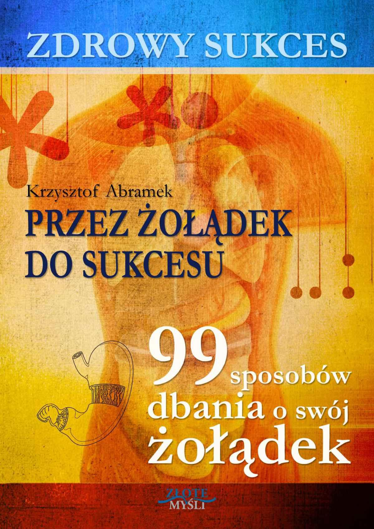 Zdrowy sukces. Przez żołądek do sukcesu - Ebook (Książka PDF) do pobrania w formacie PDF
