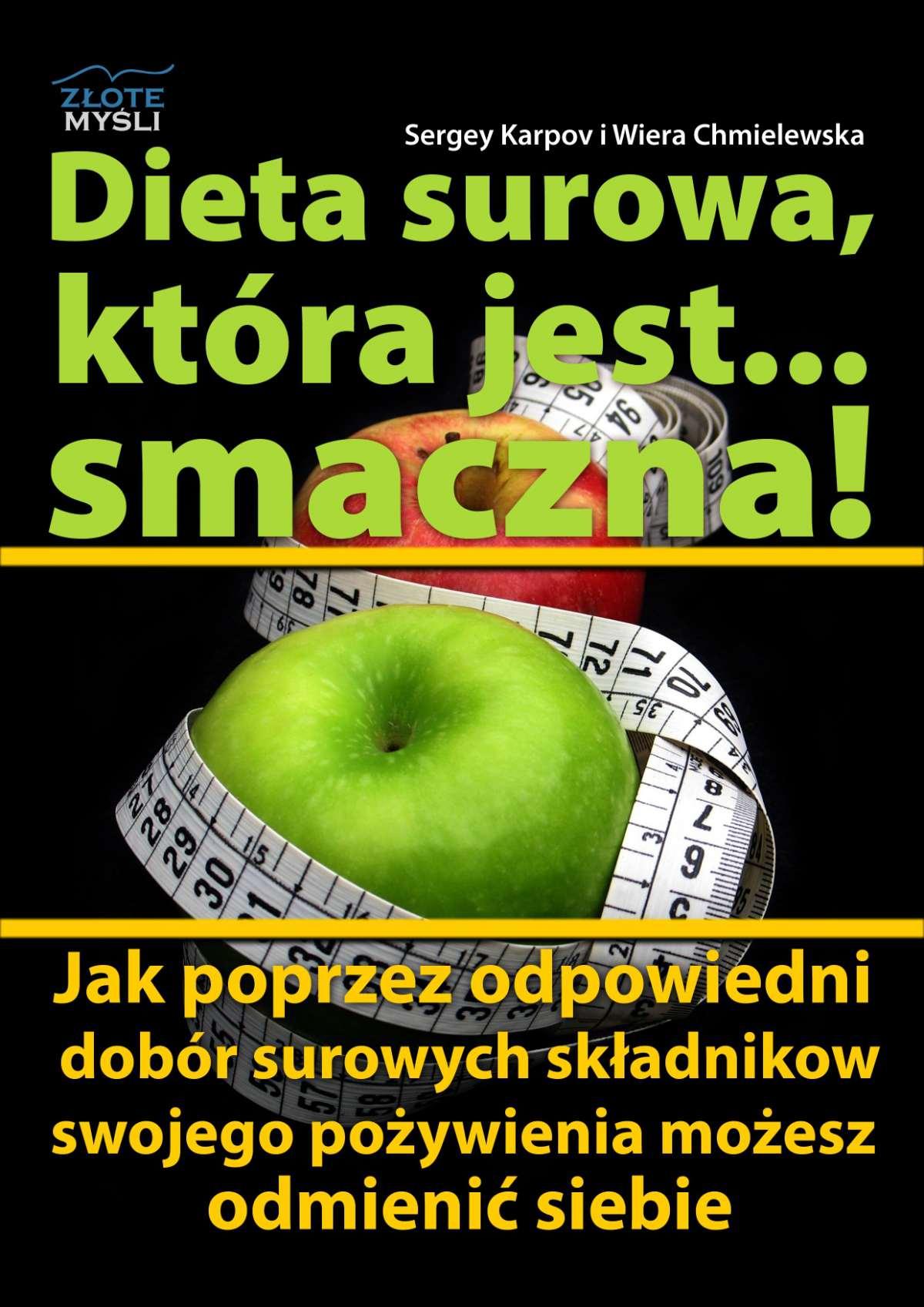 Dieta surowa, która jest... smaczna! - Ebook (Książka PDF) do pobrania w formacie PDF