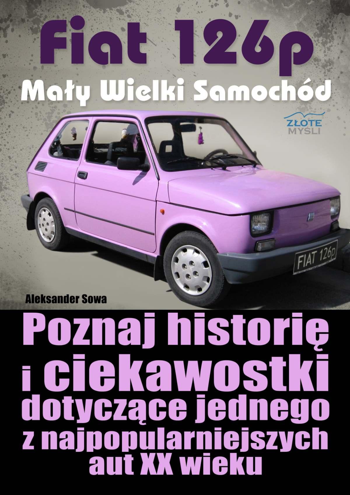 Fiat 126p. Mały Wielki Samochód - Ebook (Książka PDF) do pobrania w formacie PDF