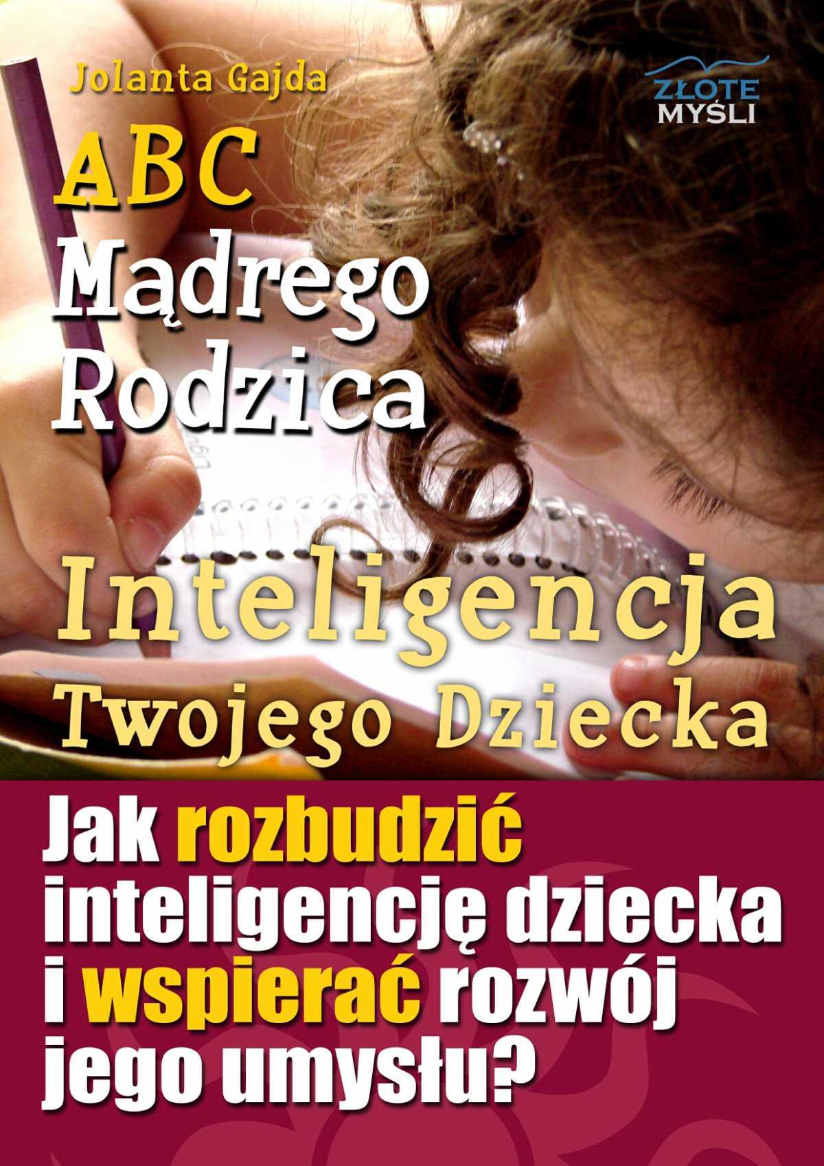 ABC Mądrego Rodzica: Inteligencja Twojego Dziecka - Ebook (Książka PDF) do pobrania w formacie PDF