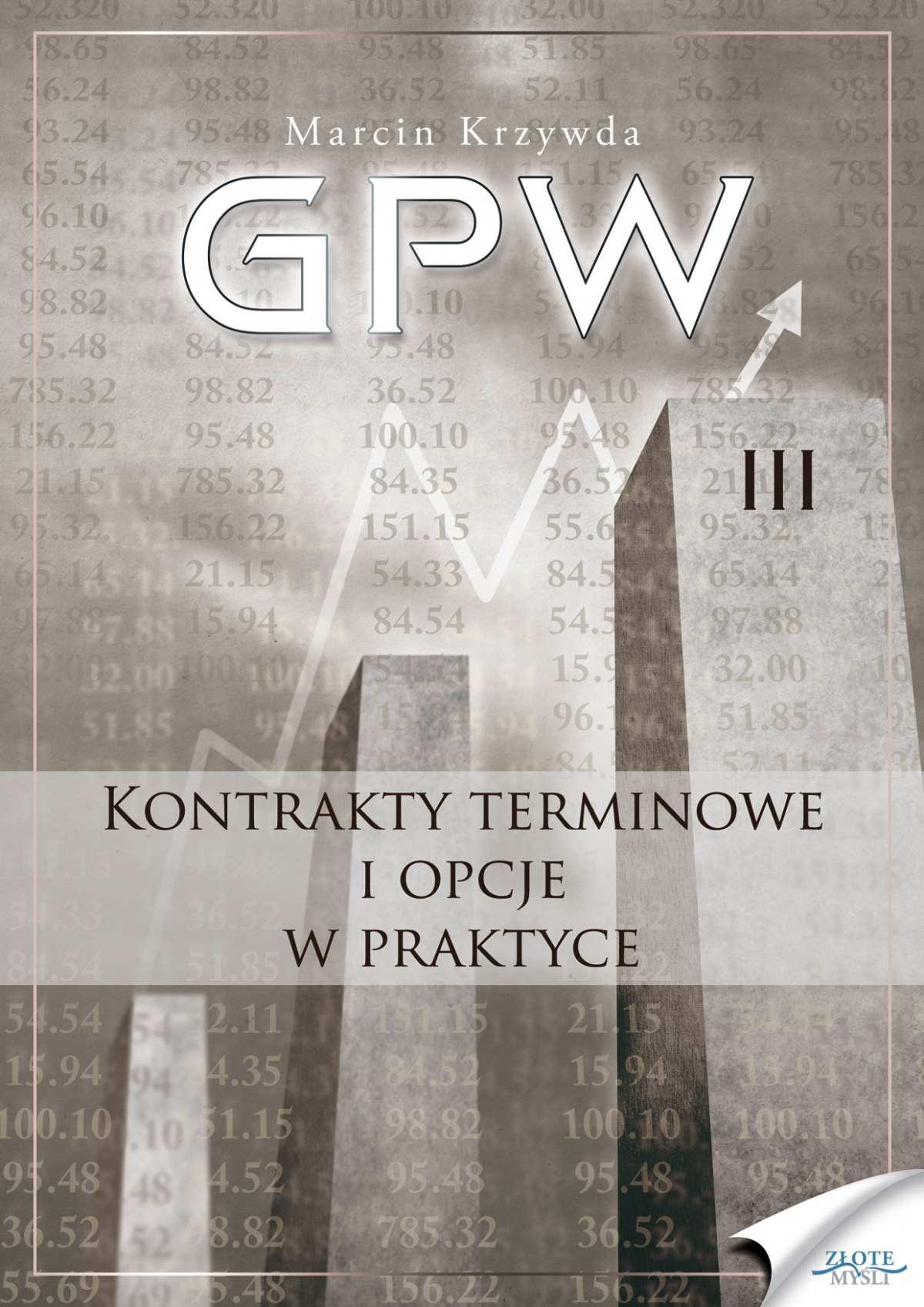 GPW III - Kontrakty terminowe i opcje w praktyce - Ebook (Książka EPUB) do pobrania w formacie EPUB
