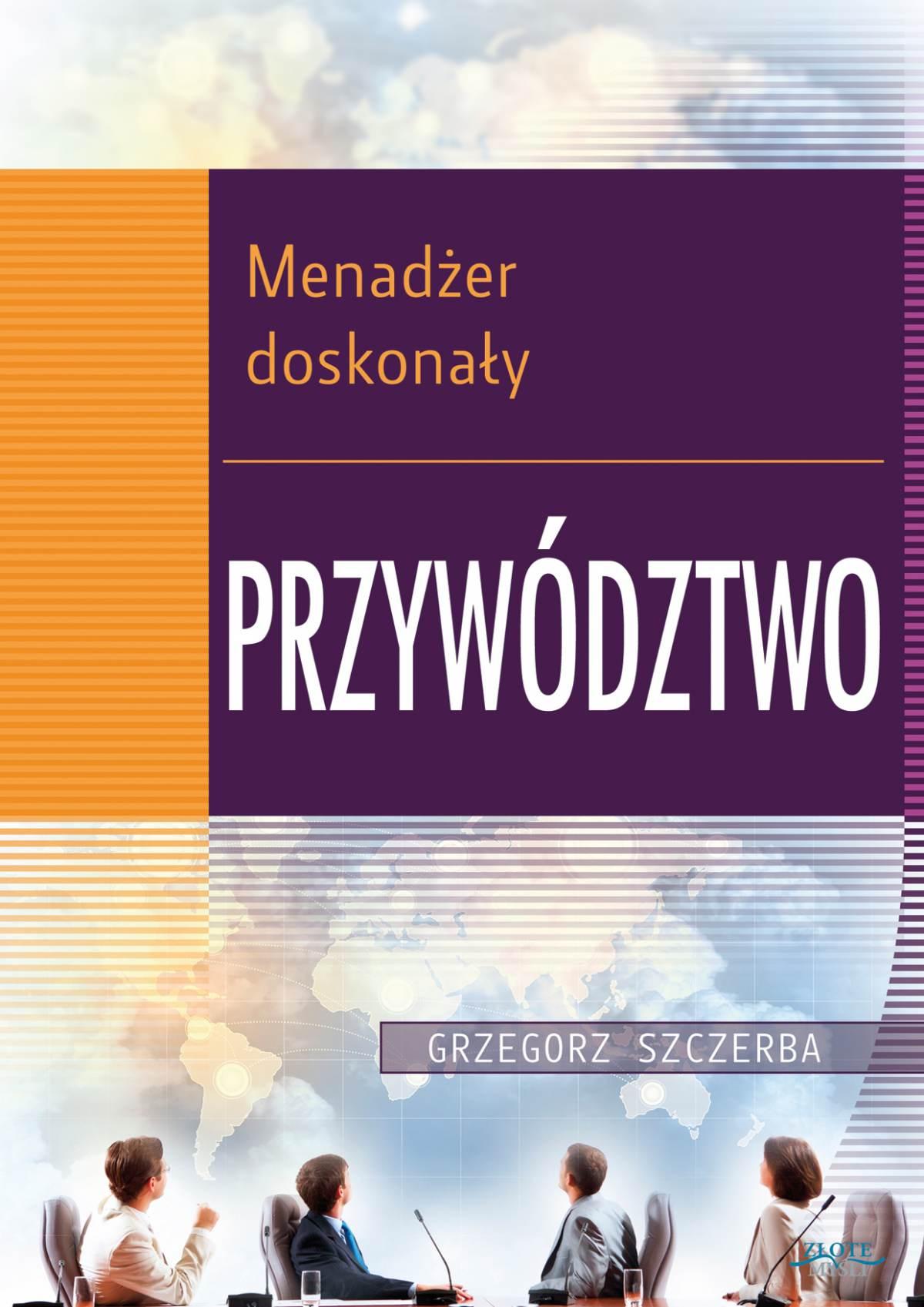 Menadżer doskonały. Przywództwo - Ebook (Książka PDF) do pobrania w formacie PDF