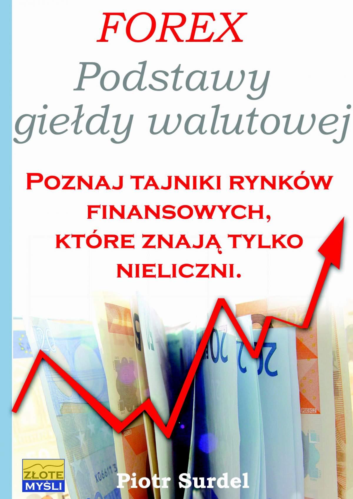 Forex 1. Podstawy Giełdy Walutowej - Ebook (Książka EPUB) do pobrania w formacie EPUB