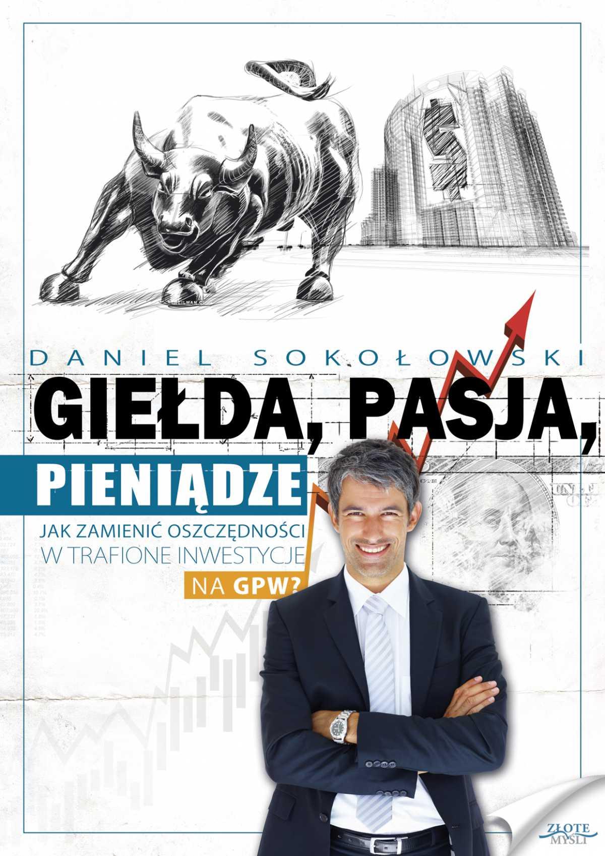 Giełda, pasja, pieniądze! - Ebook (Książka PDF) do pobrania w formacie PDF