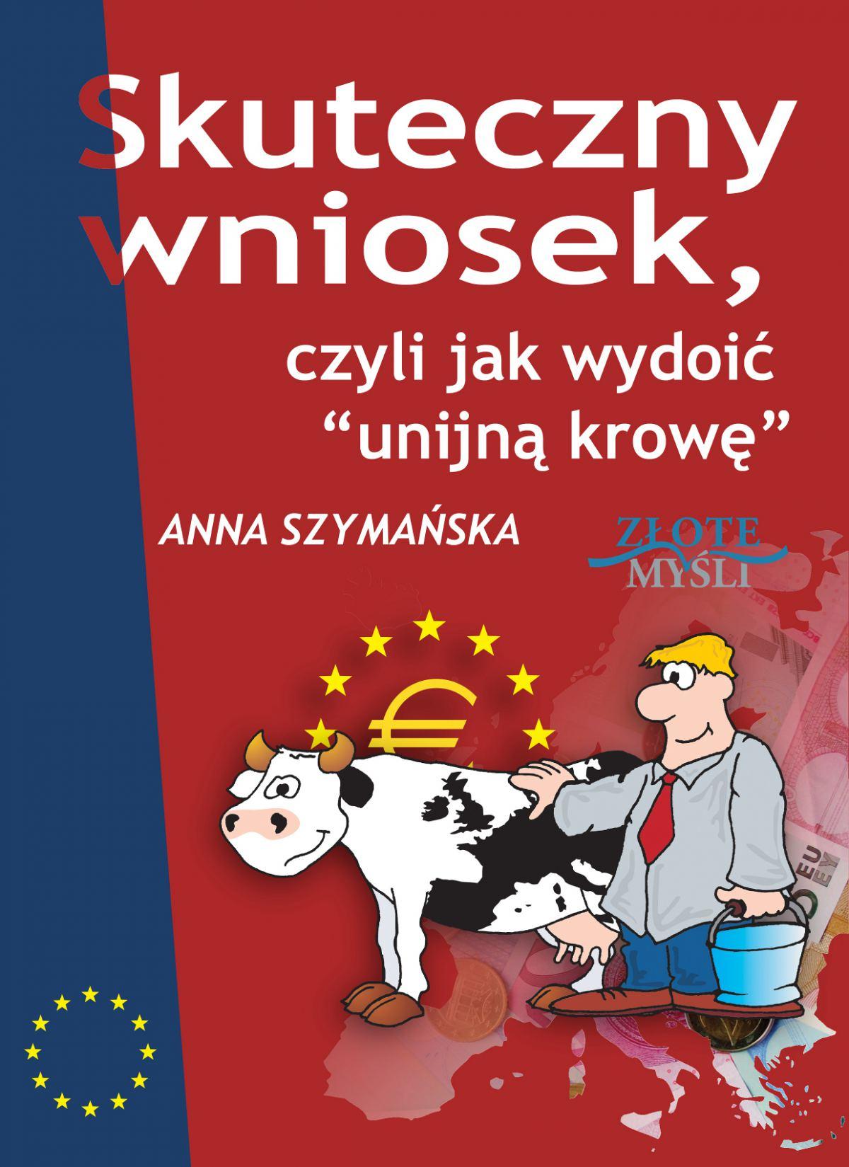 Skuteczny wniosek, czyli jak wydoić unijną krowę - Ebook (Książka PDF) do pobrania w formacie PDF