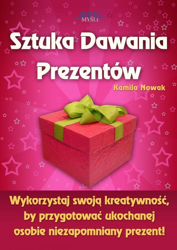 Sztuka Dawania Prezentów - Ebook (Książka PDF) do pobrania w formacie PDF