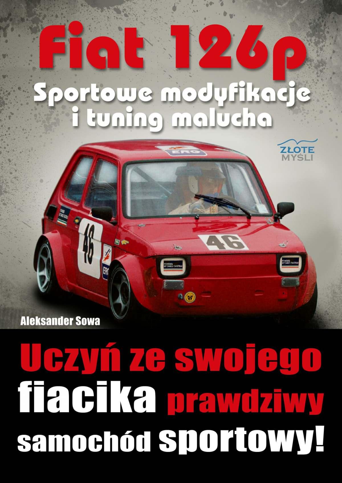 Fiat 126p. Sportowe modyfikacje i tuning - Ebook (Książka PDF) do pobrania w formacie PDF