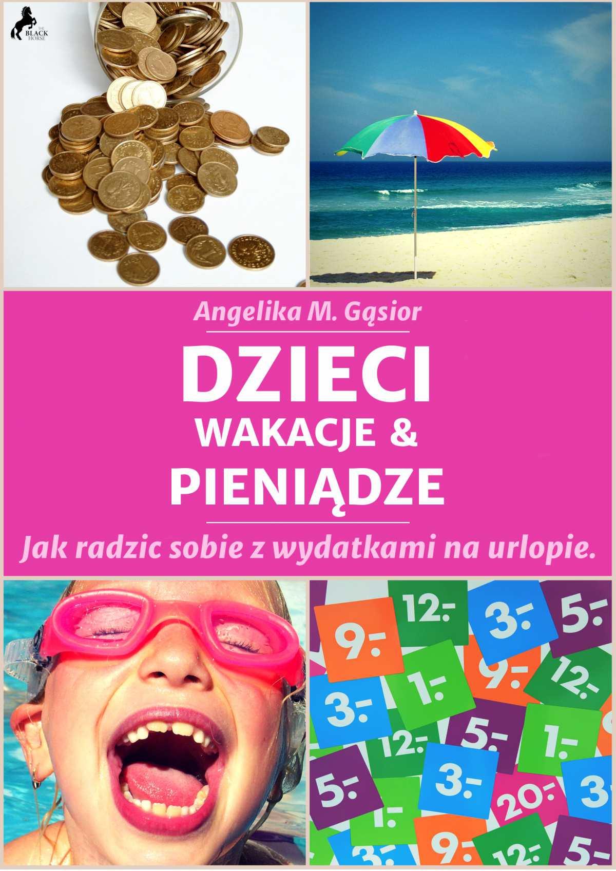 Dzieci, pieniądze i wakacje. Jak radzić sobie z wydatkami na urlopie? - Audiobook (Książka audio MP3) do pobrania w całości w archiwum ZIP