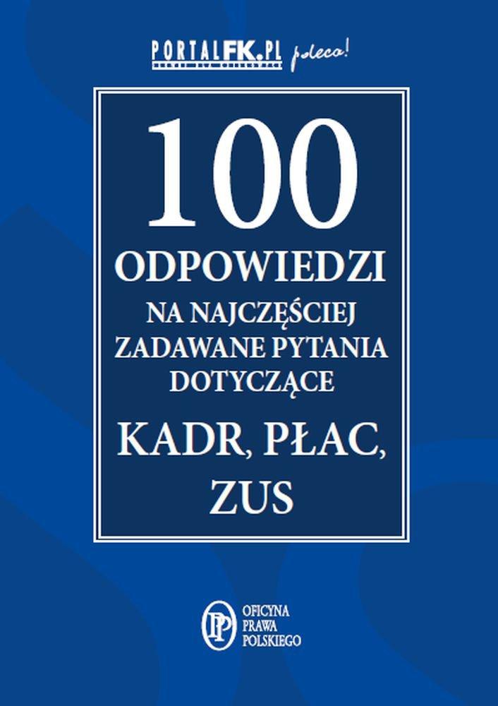 100 odpowiedzi na najczęściej zadawane pytania dotyczące kadr, płac i ZUS - Ebook (Książka EPUB) do pobrania w formacie EPUB