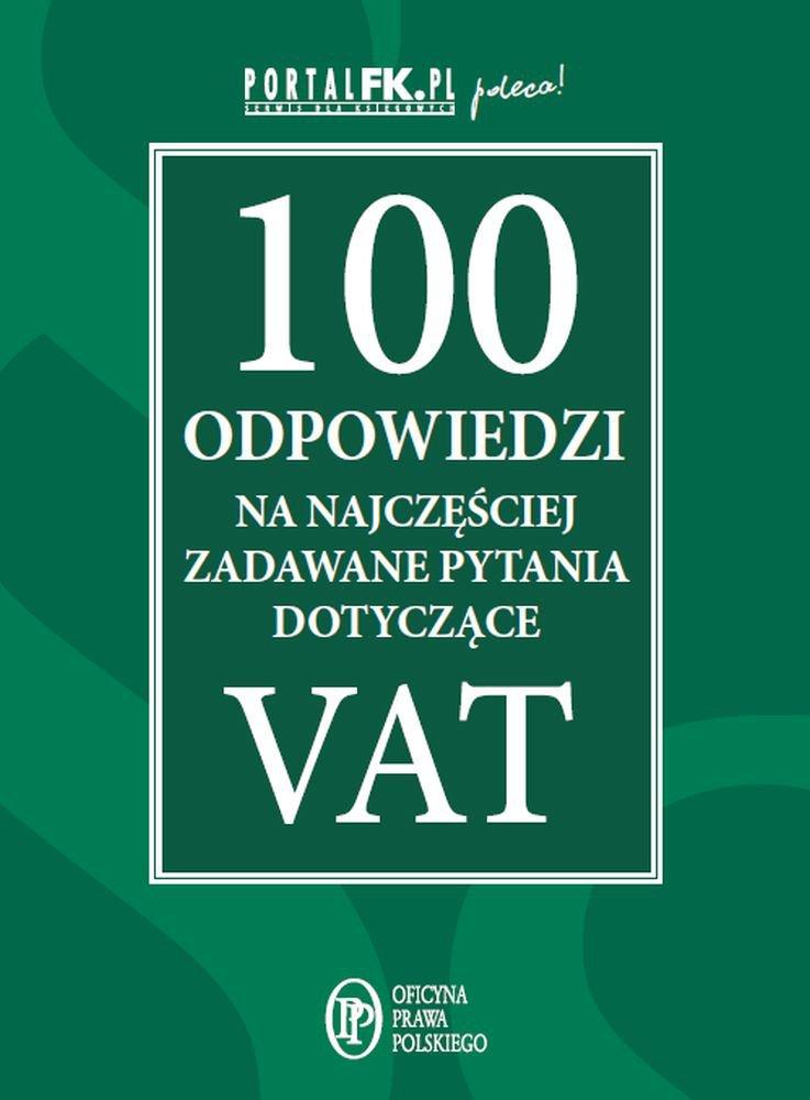 100 odpowiedzi na najczęściej zadawane pytania dotyczące VAT - Ebook (Książka EPUB) do pobrania w formacie EPUB