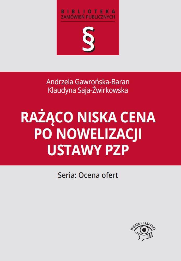 Rażąco niska cena po nowelizacji ustawy Pzp - Ebook (Książka PDF) do pobrania w formacie PDF