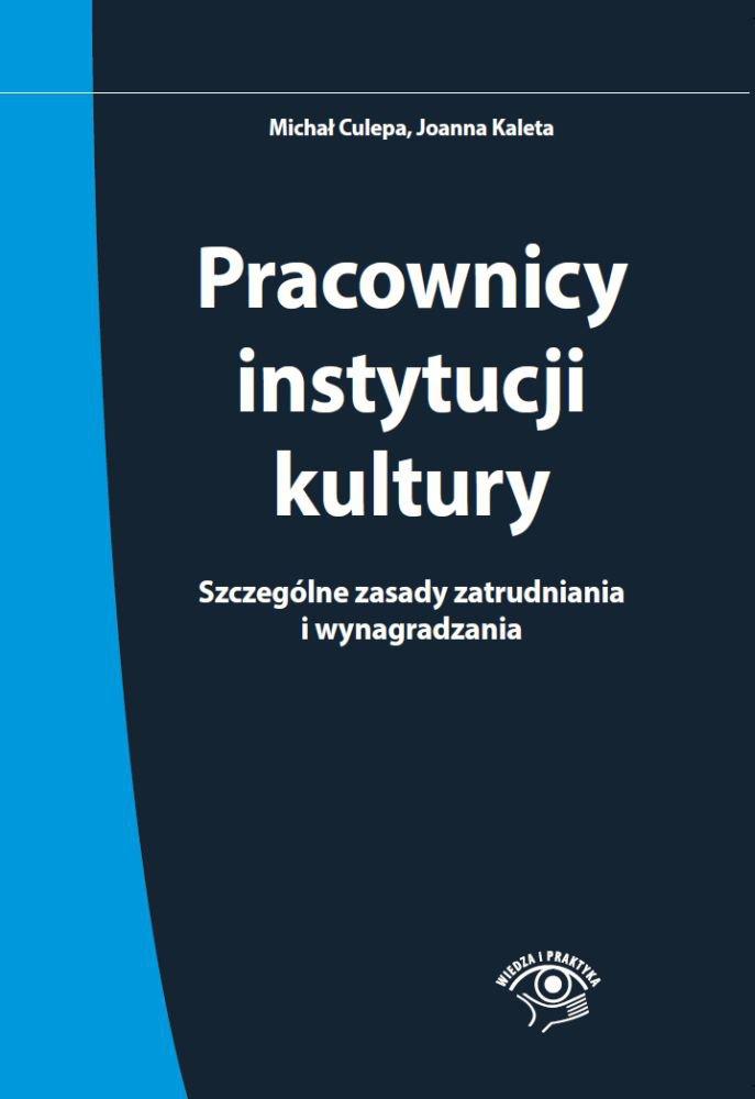 Pracownicy instytucji kultury. Szczególne zasady zatrudniania i wynagradzania - stan prawny: 1 czerwca 2015 r. - Ebook (Książka EPUB) do pobrania w formacie EPUB