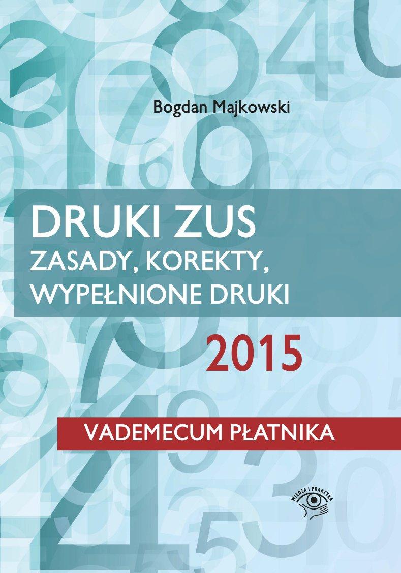 Druki ZUS 2015 Zasady, korekty, wypełnione druki - Ebook (Książka PDF) do pobrania w formacie PDF