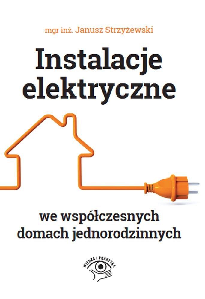 Instalacje elektryczne we współczesnych domach jednorodzinnych - Ebook (Książka PDF) do pobrania w formacie PDF