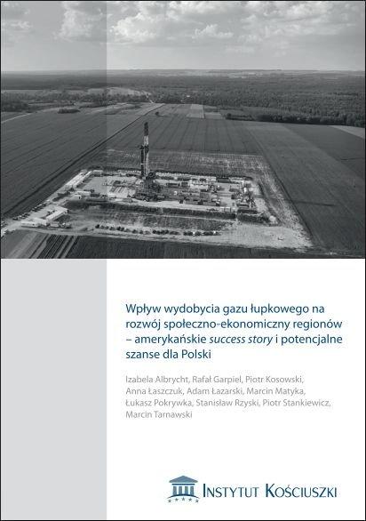 Wpływ wydobycia gazu łupkowego na rozwój społeczno-ekonomiczny regionów - amerykańskie success story i potencjalne szanse dla Polski - Ebook (Książka PDF) do pobrania w formacie PDF