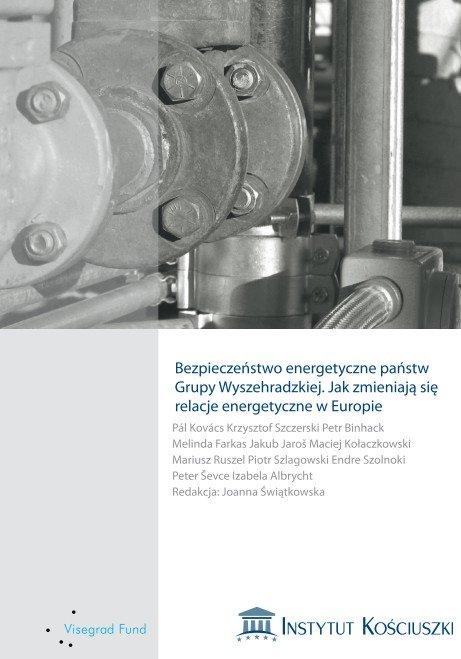 Bezpieczeństwo energetyczne państw  Grupy Wyszehradzkiej. Jak zmieniają się  relacje energetyczne w Europie - Ebook (Książka PDF) do pobrania w formacie PDF