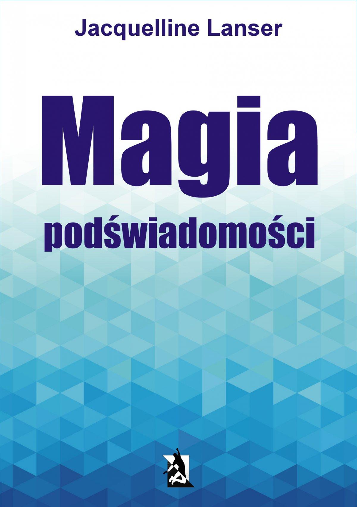 Magia podświadomości - Ebook (Książka EPUB) do pobrania w formacie EPUB