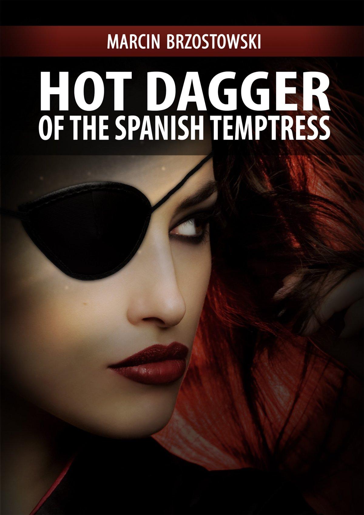 Hot Dagger of the Spanish Temptress - Ebook (Książka na Kindle) do pobrania w formacie MOBI