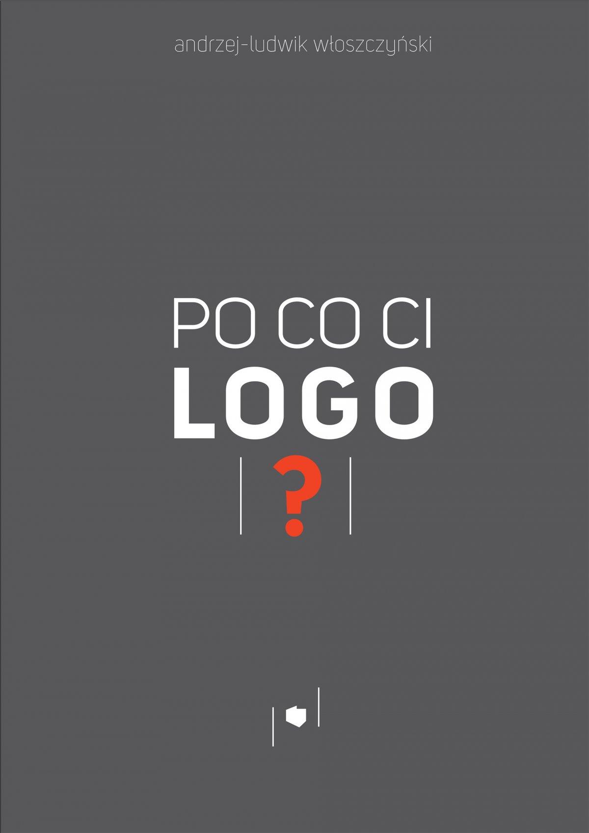 Po co ci logo? - Ebook (Książka EPUB) do pobrania w formacie EPUB