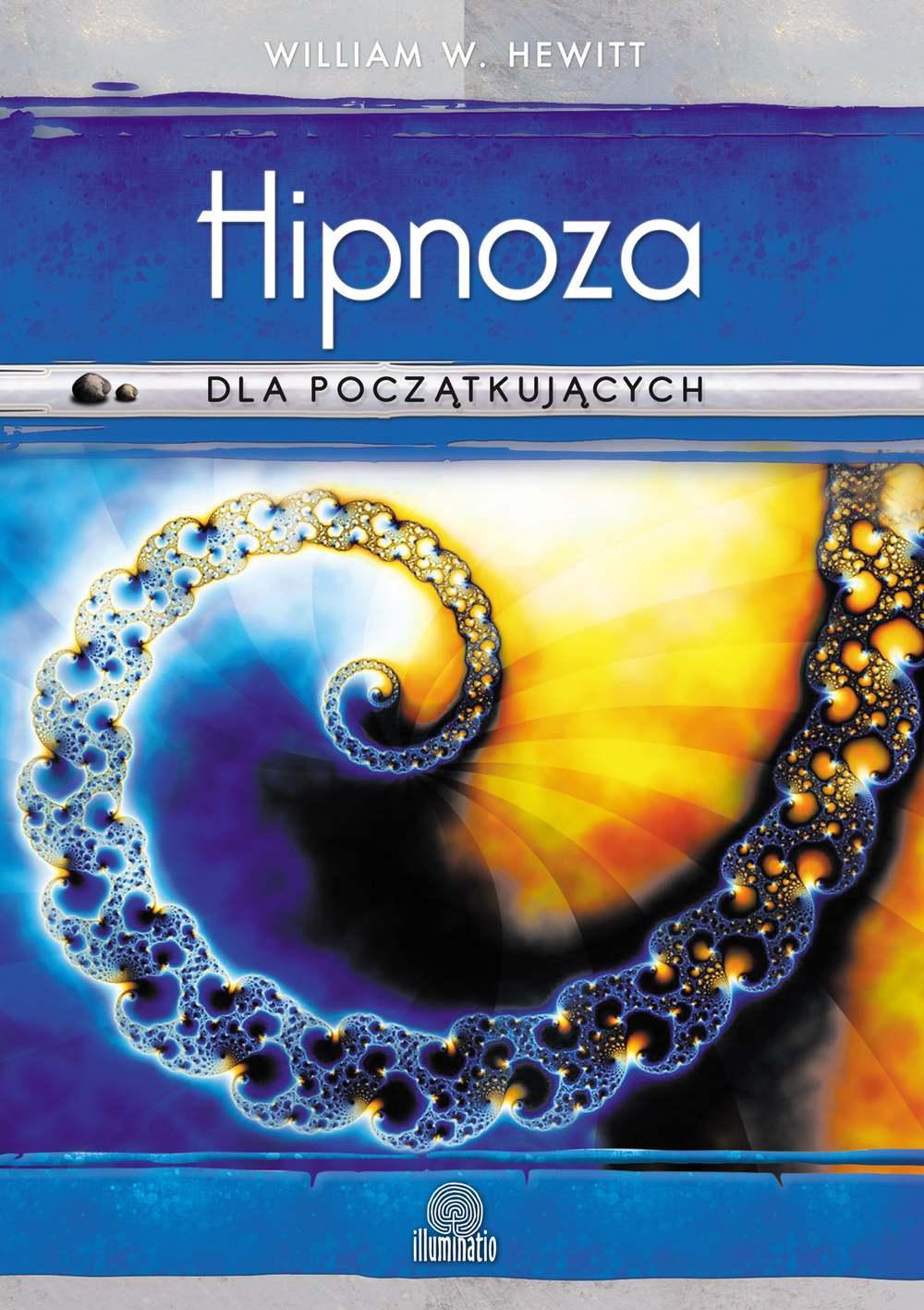 Hipnoza dla początkujących. Sięgnij do nowych poziomów świadomości - Ebook (Książka na Kindle) do pobrania w formacie MOBI