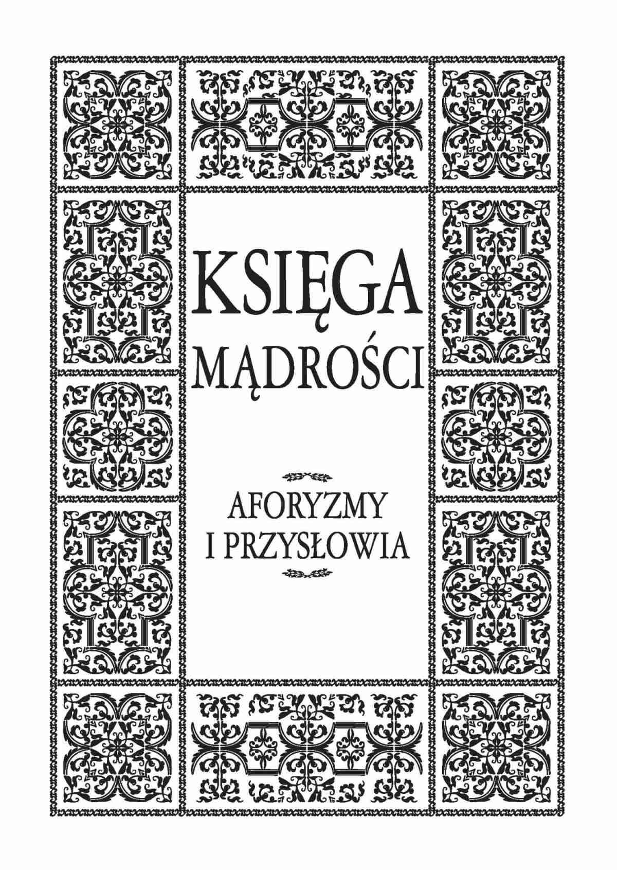 Księga mądrości. Aforyzmy i przysłowia - Ebook (Książka EPUB) do pobrania w formacie EPUB