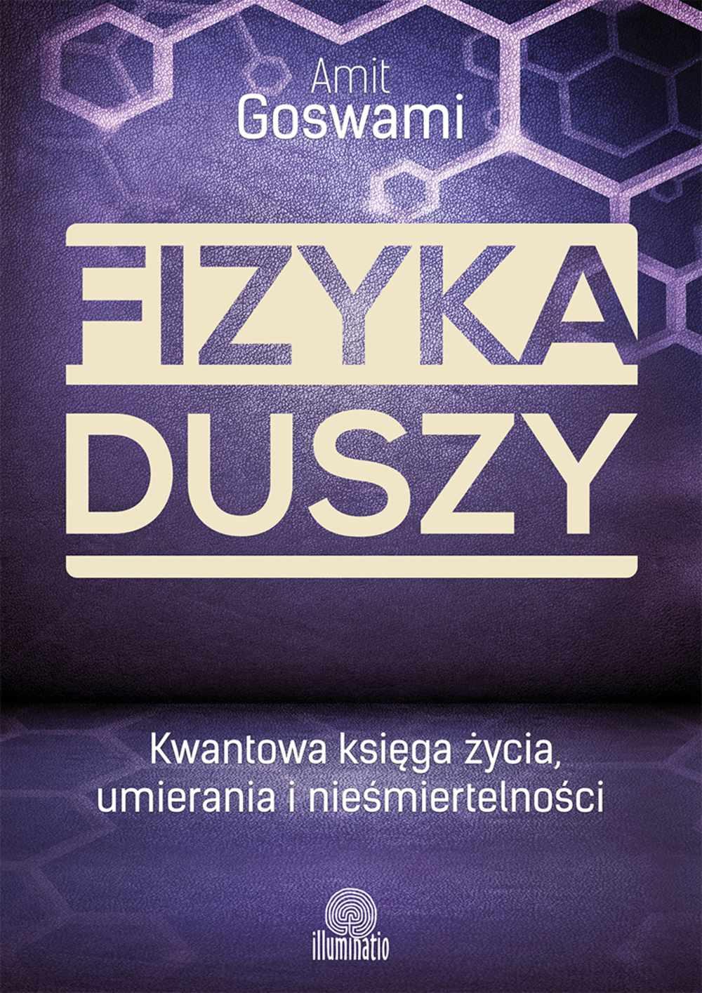 Fizyka duszy. Kwantowa księga życia, umierania i nieśmiertelności - Ebook (Książka EPUB) do pobrania w formacie EPUB