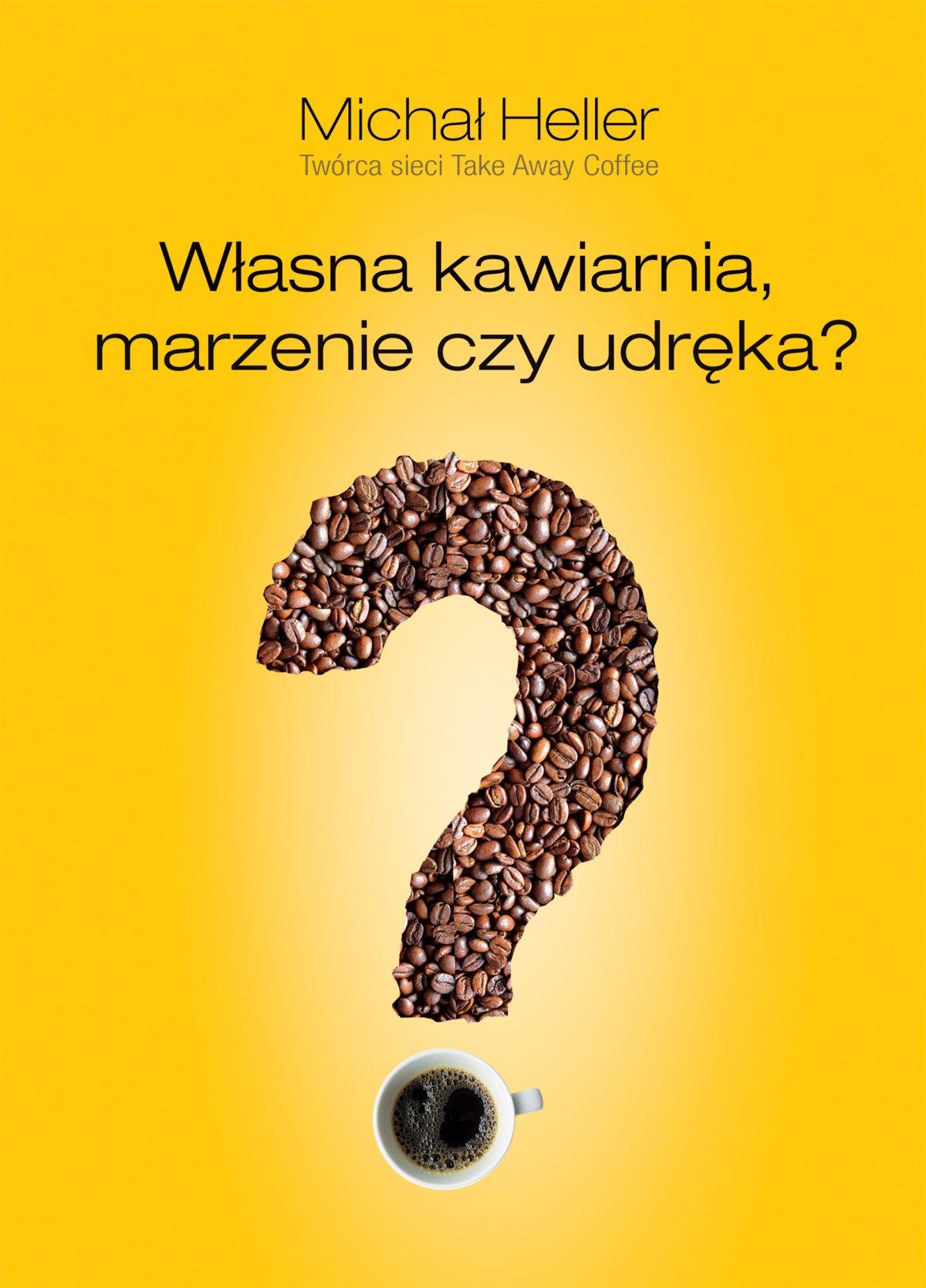 Własna kawiarnia. Marzenie czy udręka? - Ebook (Książka na Kindle) do pobrania w formacie MOBI