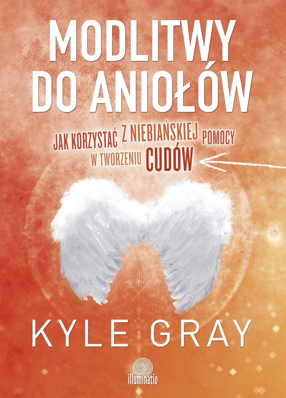 Modlitwy do aniołów. Jak korzystać  z niebiańskiej pomocy w tworzeniu cudów - Ebook (Książka EPUB) do pobrania w formacie EPUB