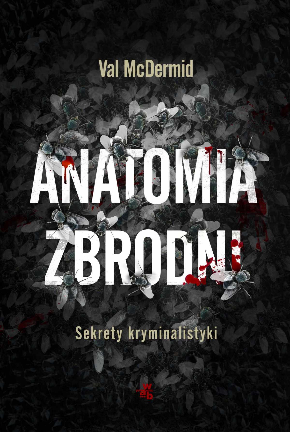 Anatomia zbrodni. Sekrety kryminalistyki - Ebook (Książka EPUB) do pobrania w formacie EPUB