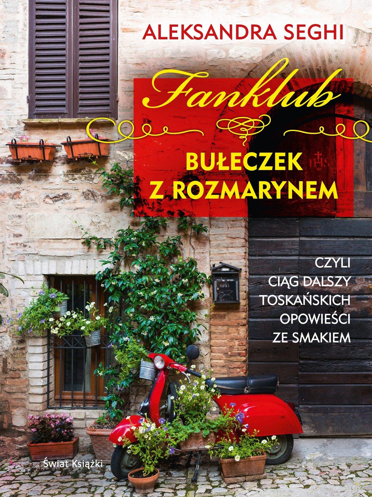 Fanklub bułeczek z rozmarynem, czyli ciąg dalszy toskańskich opowieści ze smakiem - Ebook (Książka EPUB) do pobrania w formacie EPUB