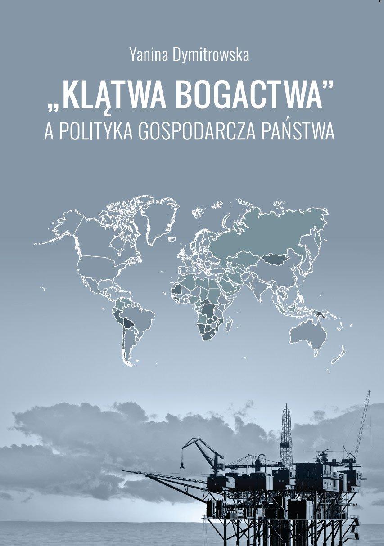 """""""Klątwa bogactwa"""" a polityka gospodarcza państwa - Ebook (Książka EPUB) do pobrania w formacie EPUB"""