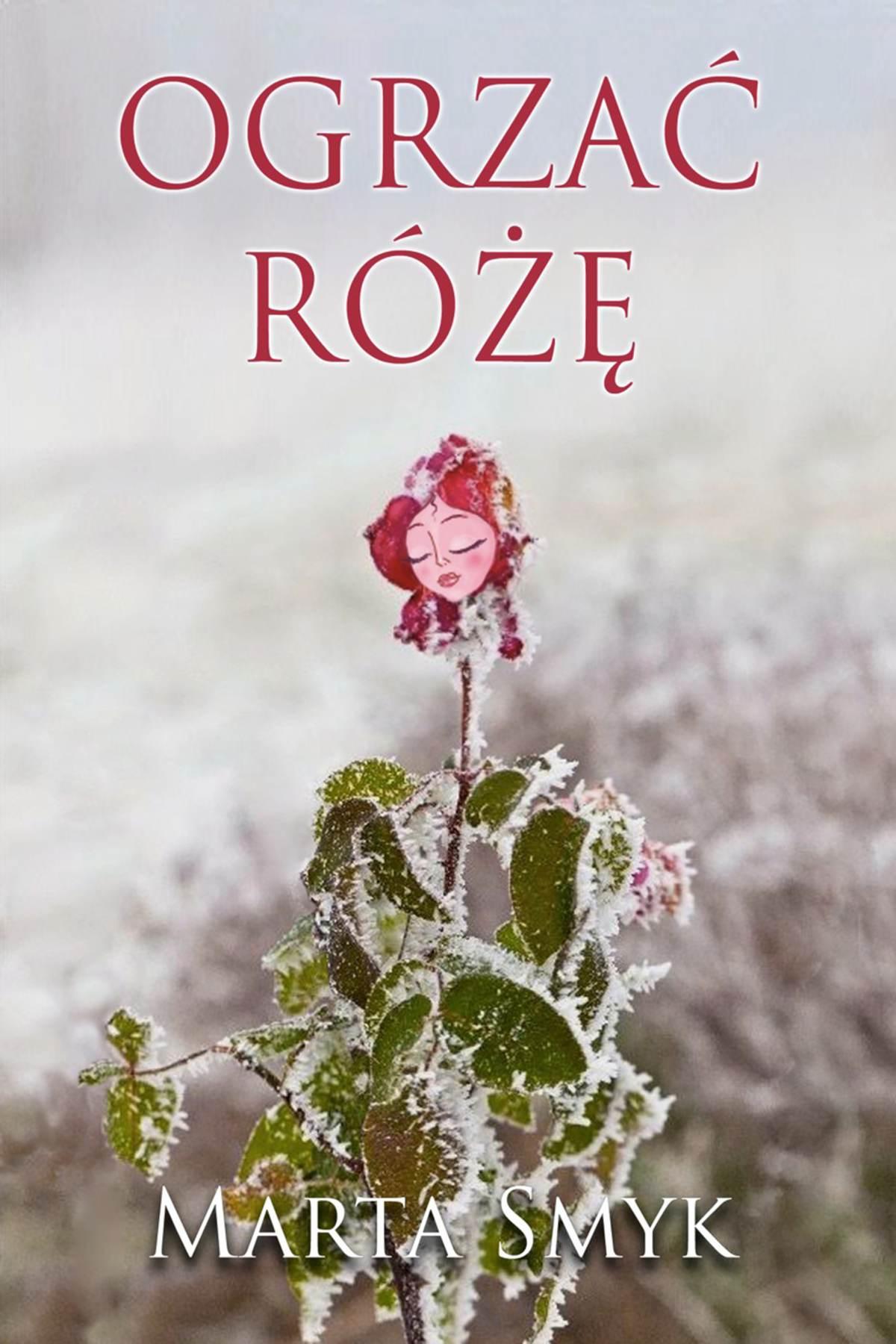 Ogrzać różę - Ebook (Książka na Kindle) do pobrania w formacie MOBI