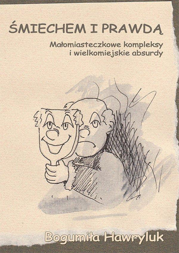 Śmiechem i prawdą. Małomiasteczkowe kompleksy i wielkomiejskie absurdy - Ebook (Książka PDF) do pobrania w formacie PDF