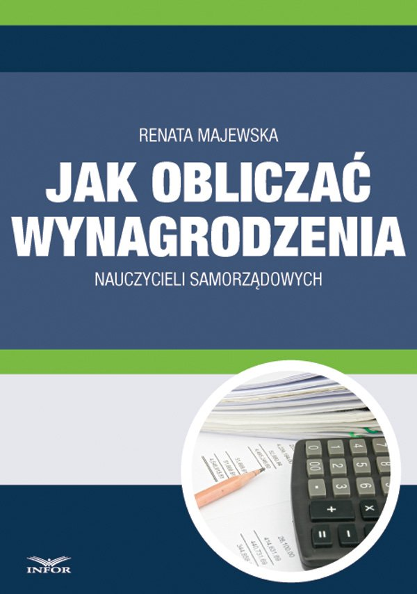 Jak obliczać wynagrodzenie nauczycieli samorządowych - Ebook (Książka PDF) do pobrania w formacie PDF