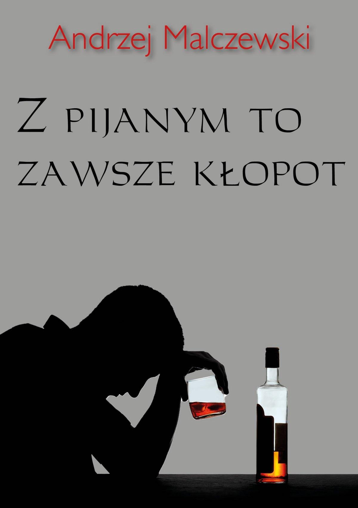 Z pijanym to zawsze kłopot - Ebook (Książka PDF) do pobrania w formacie PDF