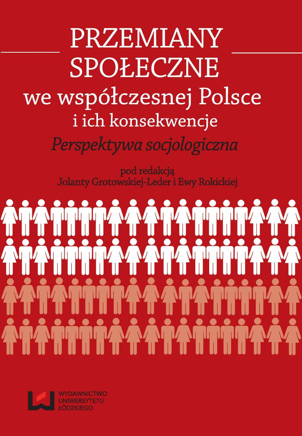 Przemiany społeczne we współczesnej Polsce i ich konsekwencje. Perspektywa socjologiczna - Ebook (Książka PDF) do pobrania w formacie PDF
