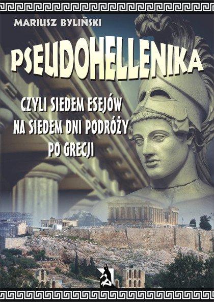 Pseudohellenika czyli siedem esejów na siedem dni podróży po Grecji - Ebook (Książka na Kindle) do pobrania w formacie MOBI