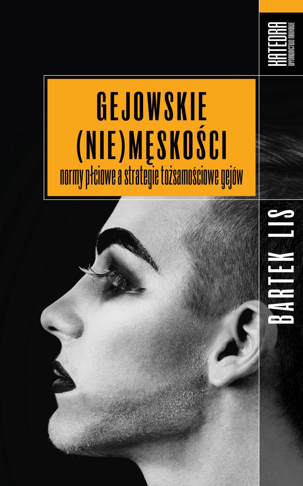 Gejowskie (nie)męskości. Normy płciowe a strategie tożsamościowe gejów - Ebook (Książka na Kindle) do pobrania w formacie MOBI