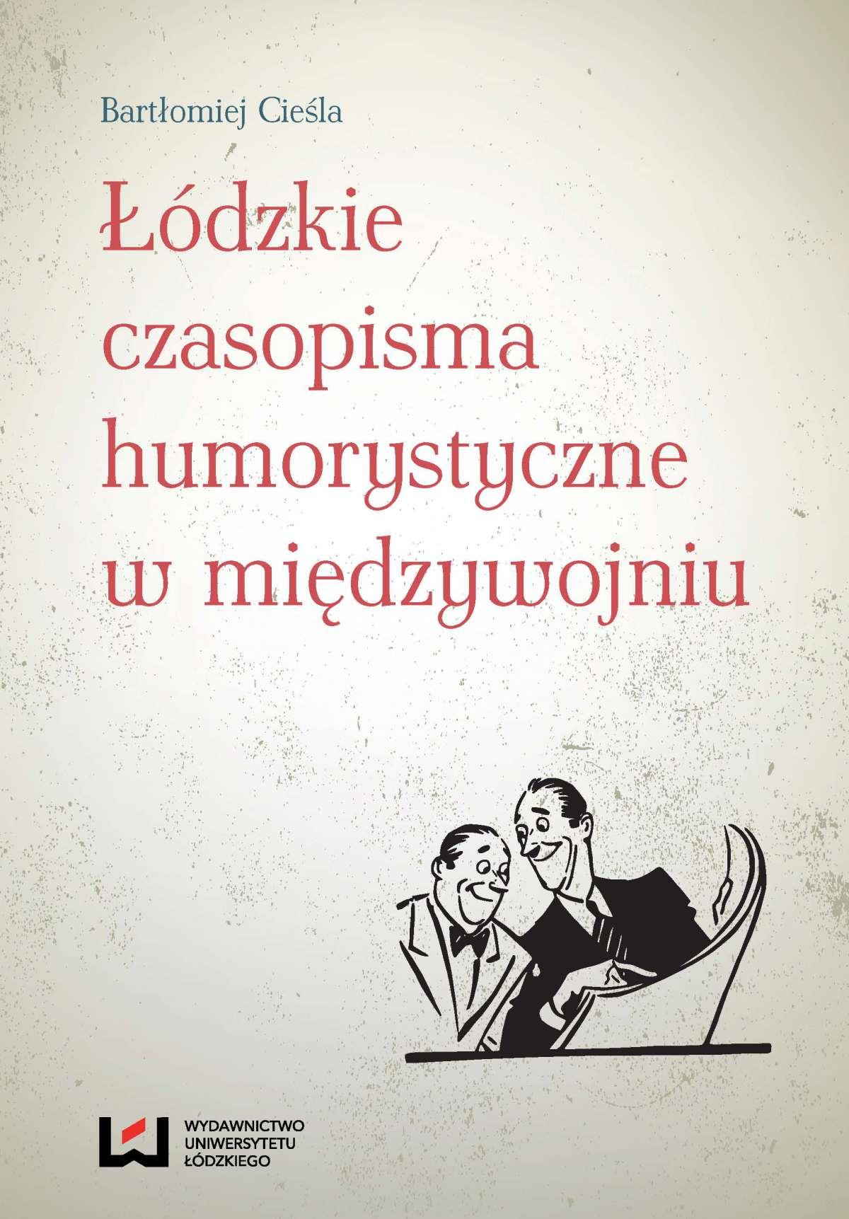Łódzkie czasopisma humorystyczne w międzywojniu - Ebook (Książka PDF) do pobrania w formacie PDF