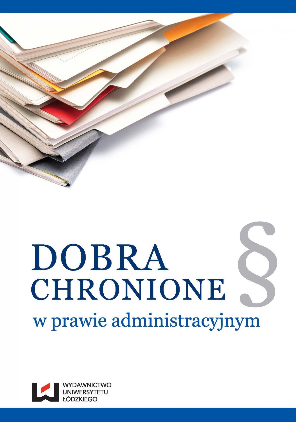 Dobra chronione w prawie administracyjnym - Ebook (Książka PDF) do pobrania w formacie PDF