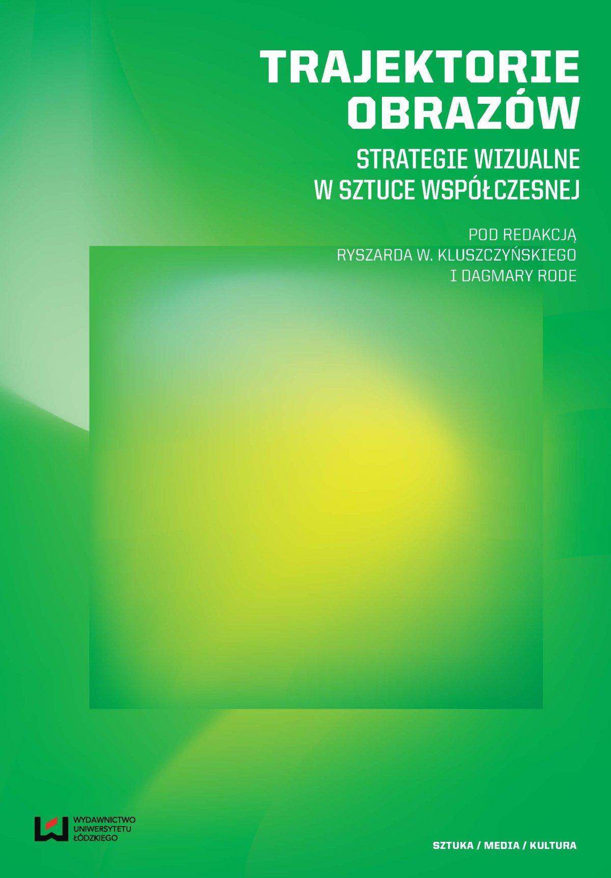 Trajektorie obrazów. Strategie wizualne w sztuce współczesnej - Ebook (Książka PDF) do pobrania w formacie PDF