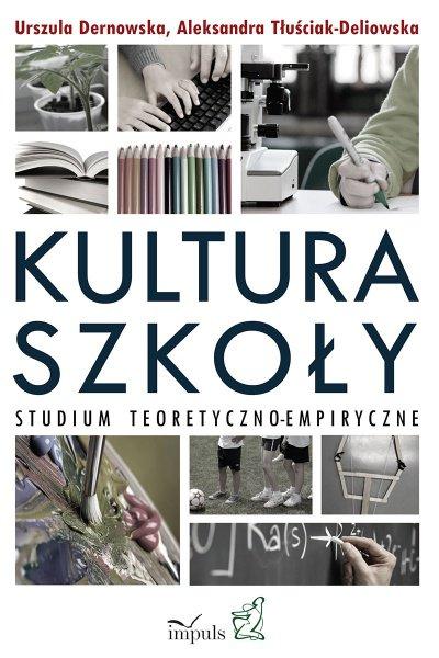 Kultura szkoły. Studium teoretyczno-empiryczne - Ebook (Książka na Kindle) do pobrania w formacie MOBI