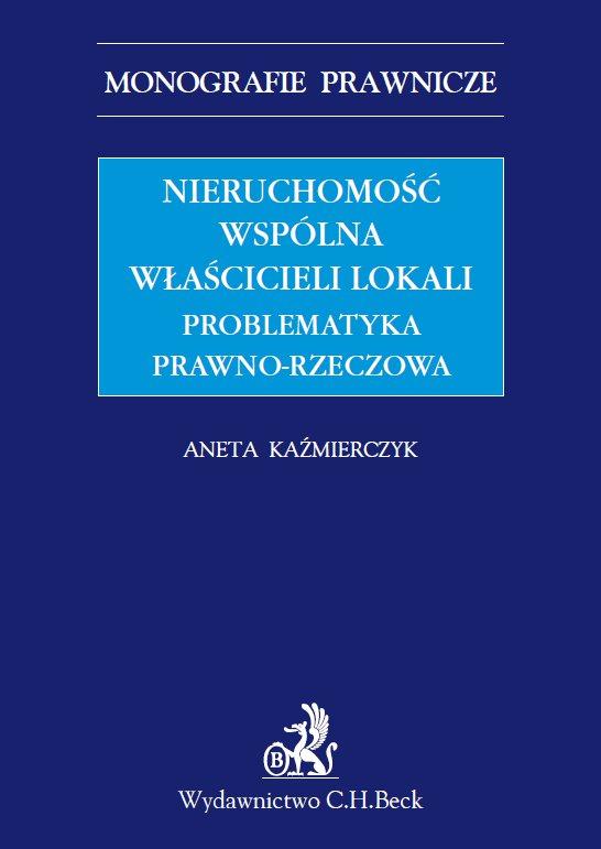 Nieruchomość wspólna właścicieli lokali. Problematyka prawno-rzeczowa - Ebook (Książka PDF) do pobrania w formacie PDF