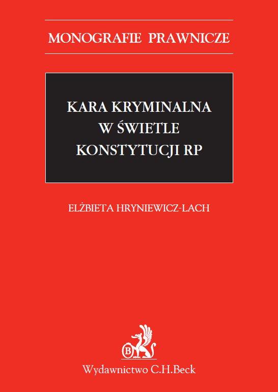 Kara kryminalna w świetle Konstytucji RP - Ebook (Książka PDF) do pobrania w formacie PDF