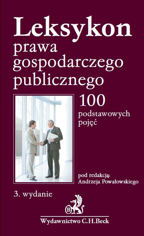 Leksykon prawa gospodarczego publicznego. 100 podstawowych pojęć - Ebook (Książka PDF) do pobrania w formacie PDF