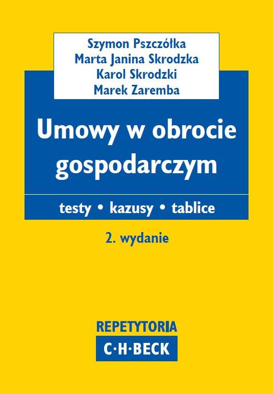 Umowy w obrocie gospodarczym. Teksty. Kazusy. Tablice - Ebook (Książka PDF) do pobrania w formacie PDF