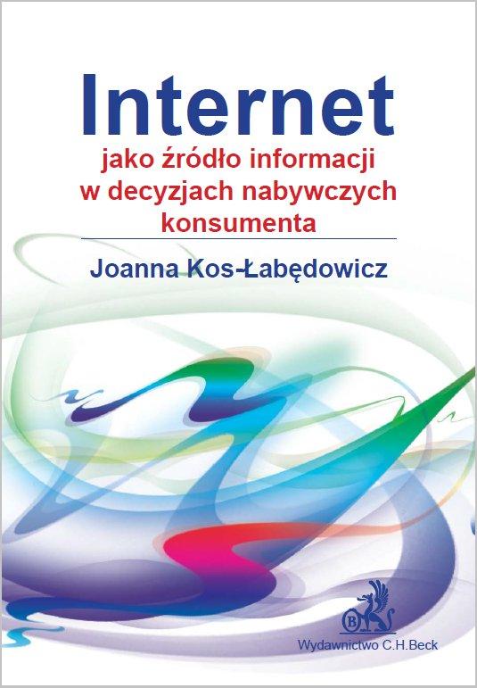 Internet jako źródło informacji w decyzjach nabywczych konsumenta - Ebook (Książka PDF) do pobrania w formacie PDF