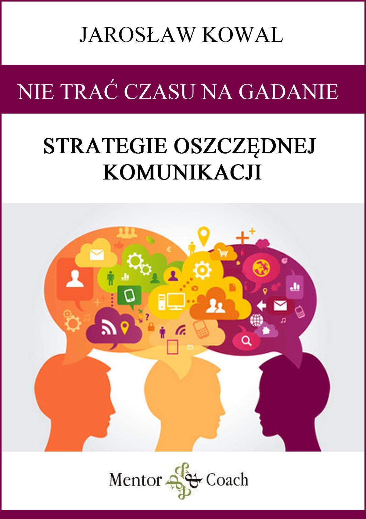 Nie trać CZASU na gadanie! Strategie oszczędnej komunikacji - Audiobook (Książka audio MP3) do pobrania w całości w archiwum ZIP