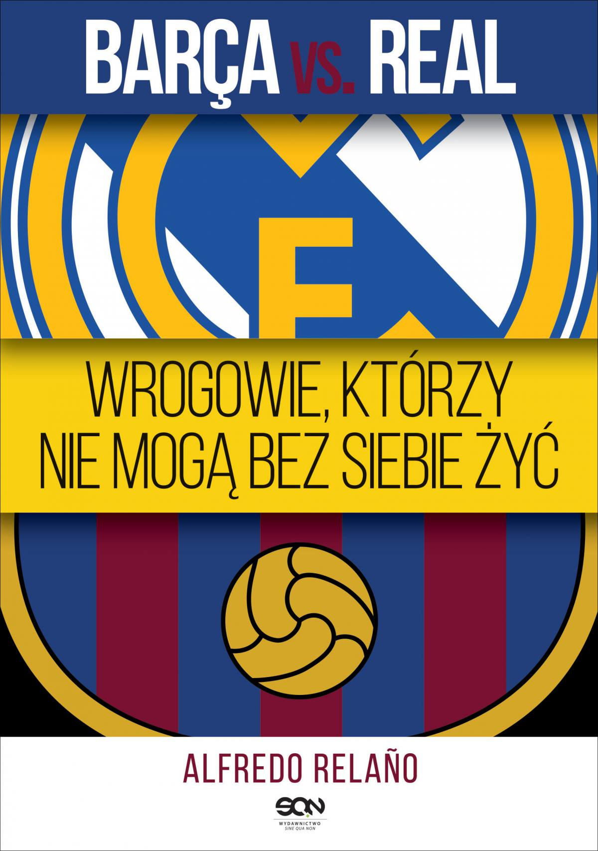 Barca vs. Real. Wrogowie, którzy nie mogą bez siebie żyć - Ebook (Książka EPUB) do pobrania w formacie EPUB