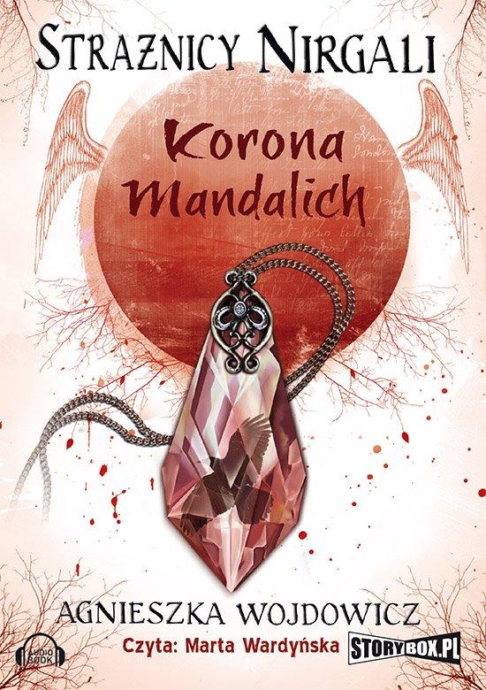 Strażnicy Nirgali. Tom 3 Korona Mandalich - Audiobook (Książka audio MP3) do pobrania w całości w archiwum ZIP